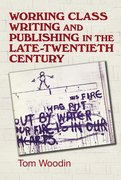 Cover for Working-class writing and publishing in the late-twentieth century