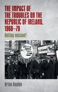 Cover for The impact of the Troubles on the Republic of Ireland, 1968-79