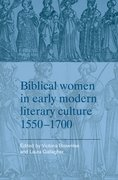 Cover for Biblical women in early modern literary culture, 1550-1700