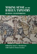 Cover for Making sense of the Bayeux Tapestry