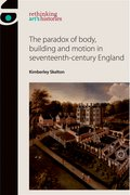 Cover for The paradox of body, building and motion in seventeenth-century England