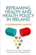 Cover for Reframing Health and Health Policy in Ireland - 9780719095870