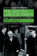 Cover for The British Labour Party and twentieth-century Ireland
