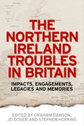 Cover for The Northern Ireland Troubles in Britain