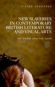 Cover for New slaveries in contemporary British literature and visual arts