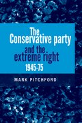 Cover for The Conservative Party and the extreme right 1945-75