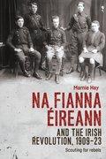 Cover for Na Fianna Éireann and the Irish Revolution, 1909-23