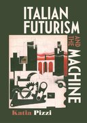 Cover for Italian futurism and the machine