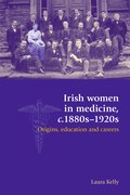 Cover for Irish Women in Medicine, c.1880s-1920s