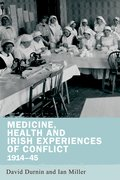 Cover for Medicine, Health and Irish Experiences of Conflict, 1914-45