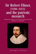 Cover for Sir Robert Filmer (1588-1653) and the patriotic monarch