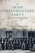 Cover for The Irish Parliamentary Party at Westminster, 1900-18