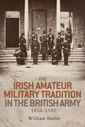 Cover for The Irish Amateur Military Tradition in the British Army, 1854-1992