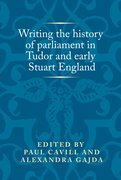 Cover for Writing the history of parliament in Tudor and early Stuart England