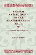 Cover for French Reflections in the Shakespearean Tragic