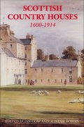 Cover for Scottish Country Houses, 1600-1914