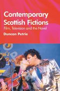 Cover for Contemporary Scottish Fictions - Film, Television and the Novel
