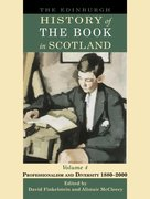 Cover for The Edinburgh History of the Book in Scotland, Volume 4: Professionalism and Diversity 1880-2000