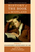 Cover for The Edinburgh History of the Book in Scotland, Volume 2: Enlightenment and Expansion 1707-1800