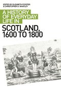 Cover for A History of Everyday Life in Scotland, 1600 to 1800