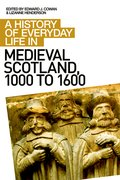 Cover for A History of Everyday Life in Medieval Scotland