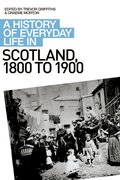 Cover for A History of Everyday Life in Scotland, 1800 to 1900