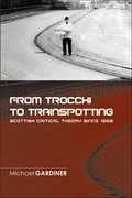 Cover for From Trocchi to Trainspotting - Scottish Critical Theory Since 1960