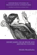Cover for Henry James, Oscar Wilde and Aesthetic Culture