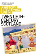 Cover for A History of Everyday Life in Twentieth-Century Scotland