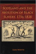 Cover for Scotland and the Abolition of Black Slavery, 1756-1838