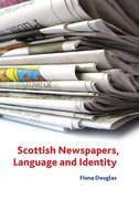 Cover for Scottish Newspapers, Language and Identity