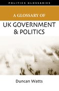 Cover for A Glossary of UK Government and Politics