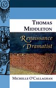 Cover for Thomas Middleton, Renaissance Dramatist
