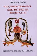Cover for Art, Performance and Ritual in Benin City