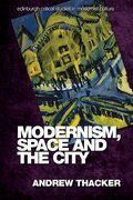 Cover for Modernism, Space and the City