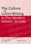 Cover for The Culture of Letter-Writing in Pre-Modern Islamic Society