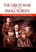 Cover for The Great War on the Small Screen - 9780748633890