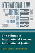 Cover for The Politics of International Law and International Justice