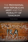 Cover for The  Provisional Irish Republican Army and the Morality of Terrorism