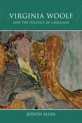 Cover for Virginia Woolf and the Politics of Language