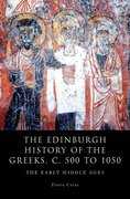 Cover for The Edinburgh History of the Greeks, c. 500 to 1050