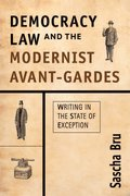 Cover for Democracy, Law and the Modernist Avant-Gardes