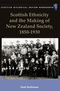 Cover for Scottish Ethnicity and the Making of New Zealand Society, 1850-1930