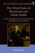 Cover for The Third Duke of Buccleuch and Adam Smith