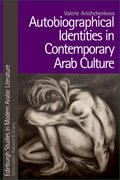 Cover for Autobiographical Identities in Contemporary Arab Culture