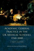 Cover for Academic General Practice in the UK Medical Schools, 1948-2000