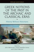 Cover for Greek Notions of the Past in the Archaic and Classical Eras
