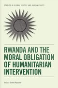 Cover for Rwanda and the Moral Obligation of Humanitarian Intervention