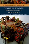 Cover for A Historical Companion to Postcolonial Literatures - Continental Europe and its Empires