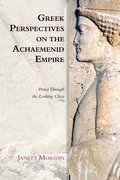 Cover for Greek Perspectives on the Achaemenid Empire